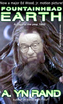 Fountainhead Earth by A. Yn Rand, starring Alan Greenspan